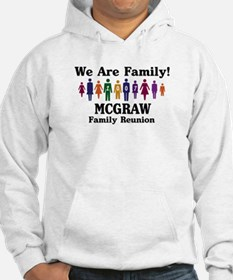 MCGRAW reunion (we are family Hoodie