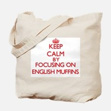 Keep Calm by focusing on English Muffins Tote Bag
