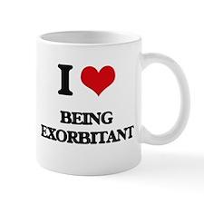 I love Being Exorbitant Mugs