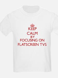 Keep Calm by focusing on Flatscreen Tvs T-Shirt