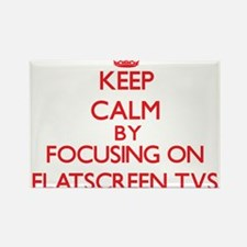 Keep Calm by focusing on Flatscreen Tvs Magnets