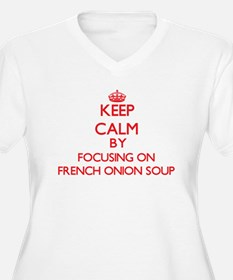 Keep Calm by focusing on French Plus Size T-Shirt