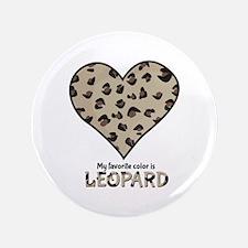 """Favorite Color Is Leopard 3.5"""" Button"""