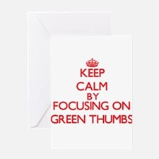 Keep Calm by focusing on Green Thum Greeting Cards