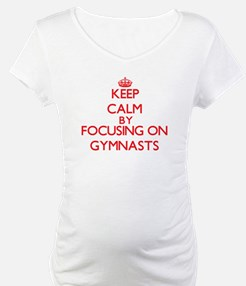 Keep Calm by focusing on Gymnast Shirt