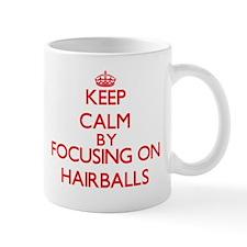 Keep Calm by focusing on Hairballs Mugs