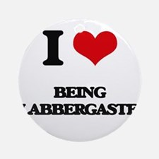 I Love Being Flabbergasted Ornament (Round)