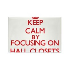 Keep Calm by focusing on Hall Closets Magnets