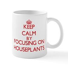 Keep Calm by focusing on Houseplants Mugs