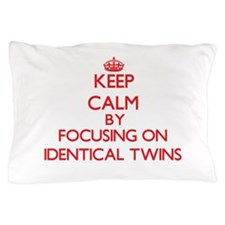 Keep Calm by focusing on Identical Twi Pillow Case