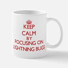 Keep Calm by focusing on Lightning Bugs Mugs