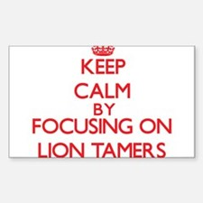 Keep Calm by focusing on Lion Tamers Decal