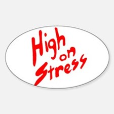 High on Stress Oval Decal