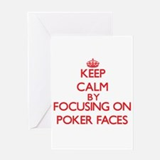 Keep Calm by focusing on Poker Face Greeting Cards