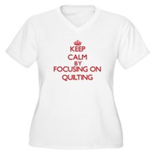 Keep Calm by focusing on Quiltin Plus Size T-Shirt
