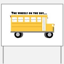 Wheels On Bus Yard Sign