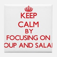 Keep Calm by focusing on Soup And Sal Tile Coaster