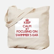 Keep Calm by focusing on Swimmer'S Ear Tote Bag