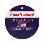 Can't Stand Bush Ornament (Round)