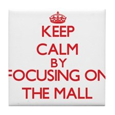 Keep Calm by focusing on The Mall Tile Coaster