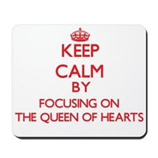 Keep Calm by focusing on The Queen Of He Mousepad