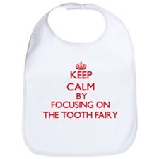 Keep Calm by focusing on The Tooth Fairy Bib