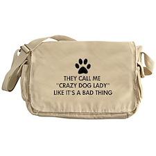 They call me crazy dog lady Messenger Bag