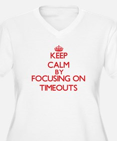 Keep Calm by focusing on Timeout Plus Size T-Shirt