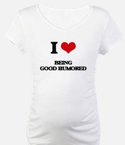 I Love Being Good Humored Shirt