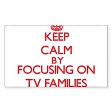 Keep Calm by focusing on Tv Families Decal