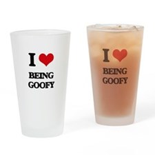 I Love Being Goofy Drinking Glass