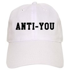 Anti-You Baseball Cap