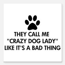 "They call me crazy dog l Square Car Magnet 3"" x 3"""
