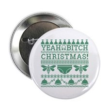 "Yeah Bitch Christmas 2 2.25"" Button"