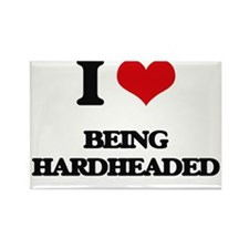 I Love Being Hardheaded Magnets