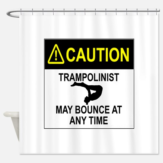 Caution Trampoline gymnast Shower Curtain