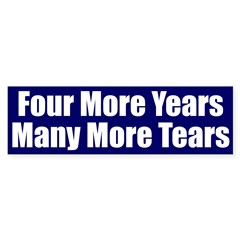 Four More Years, Many More Tears sticker