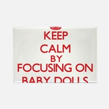 Keep Calm by focusing on Baby Dolls Magnets