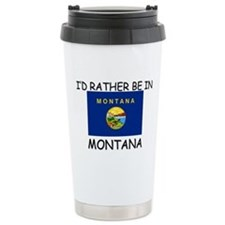Cute I'd rather be in montana Travel Mug