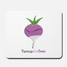 Turn Up the Beet Mousepad