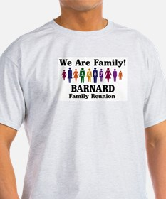 BARNARD reunion (we are famil T-Shirt