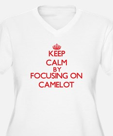 Keep Calm by focusing on Camelot Plus Size T-Shirt