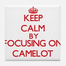 Keep Calm by focusing on Camelot Tile Coaster