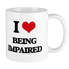 I Love Being Impaired Mugs