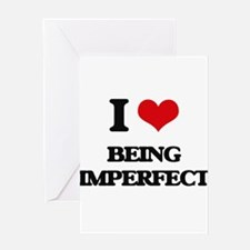 I Love Being Imperfect Greeting Cards