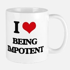 I Love Being Impotent Mugs