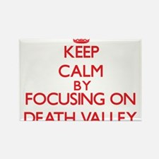 Keep Calm by focusing on Death Valley Magnets