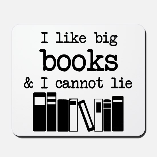 I like Big Books Mousepad