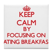 Keep Calm by focusing on Eating Break Tile Coaster