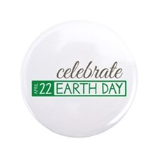 """Celebrate Earth Day 3.5"""" Button (100 pack)"""